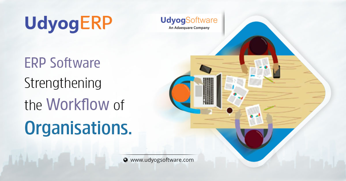 ERP-Solution Strengthening The workflow Of Organisations