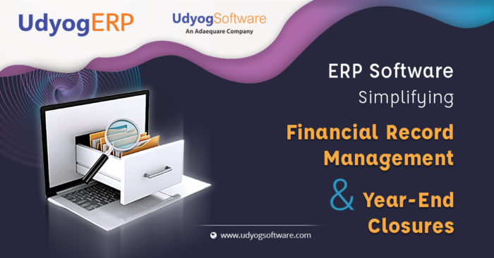 ERP Software- Simplifying Financial Record Management and Year-End Closures